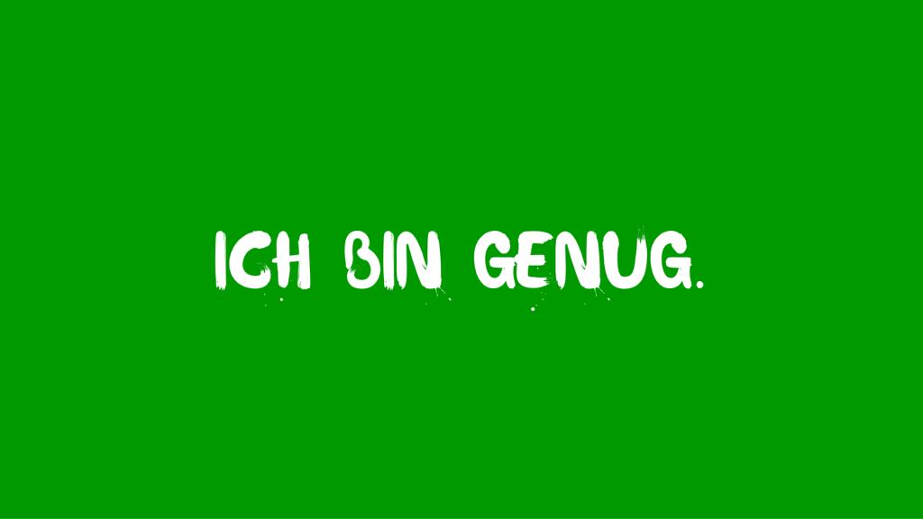 Ich bin genug - Grün