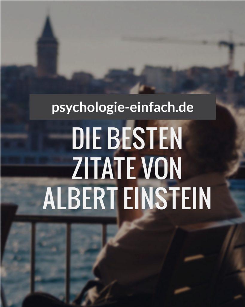 Die Besten Zitate Von Albert Einstein Psychologie Einfach De